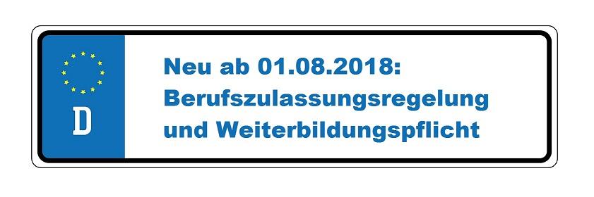 Neue Berufszulassungsregelung und Weiterbildungspflicht ab 1.8.2018 in Kraft