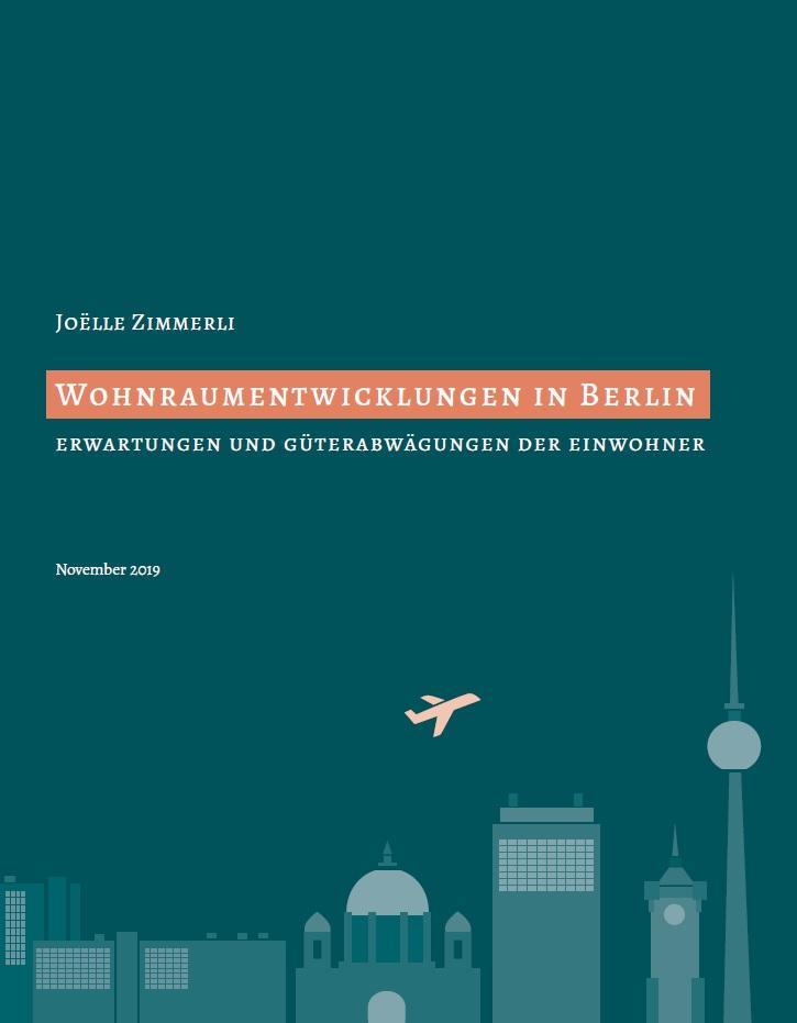 Wohnraumentwicklungen in Berlin. Erwartungen und Güterabwägungen der Einwohner
